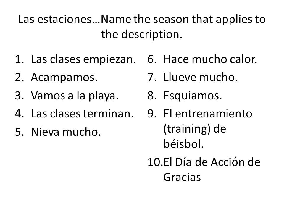 Las estaciones…Name the season that applies to the description.