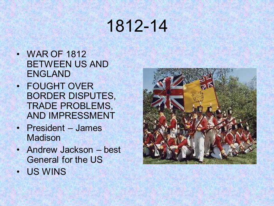 1812-14 WAR OF 1812 BETWEEN US AND ENGLAND
