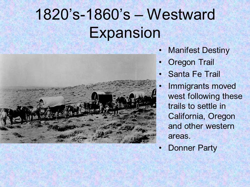 1820's-1860's – Westward Expansion