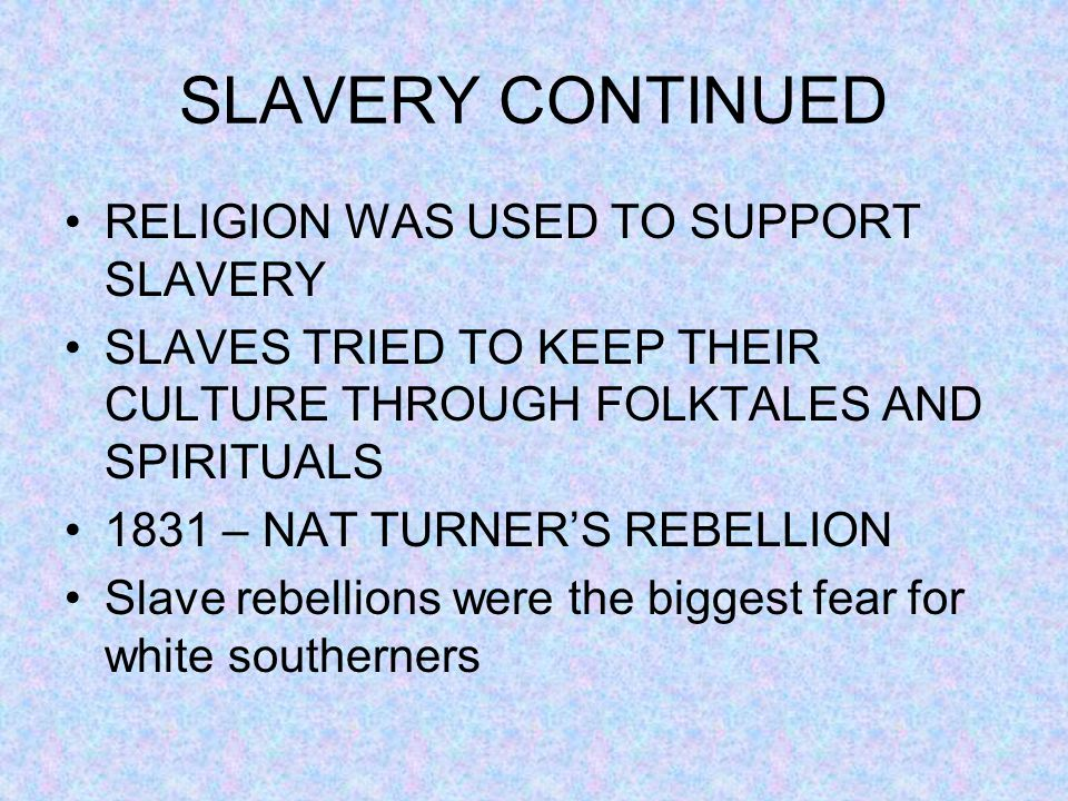 SLAVERY CONTINUED RELIGION WAS USED TO SUPPORT SLAVERY