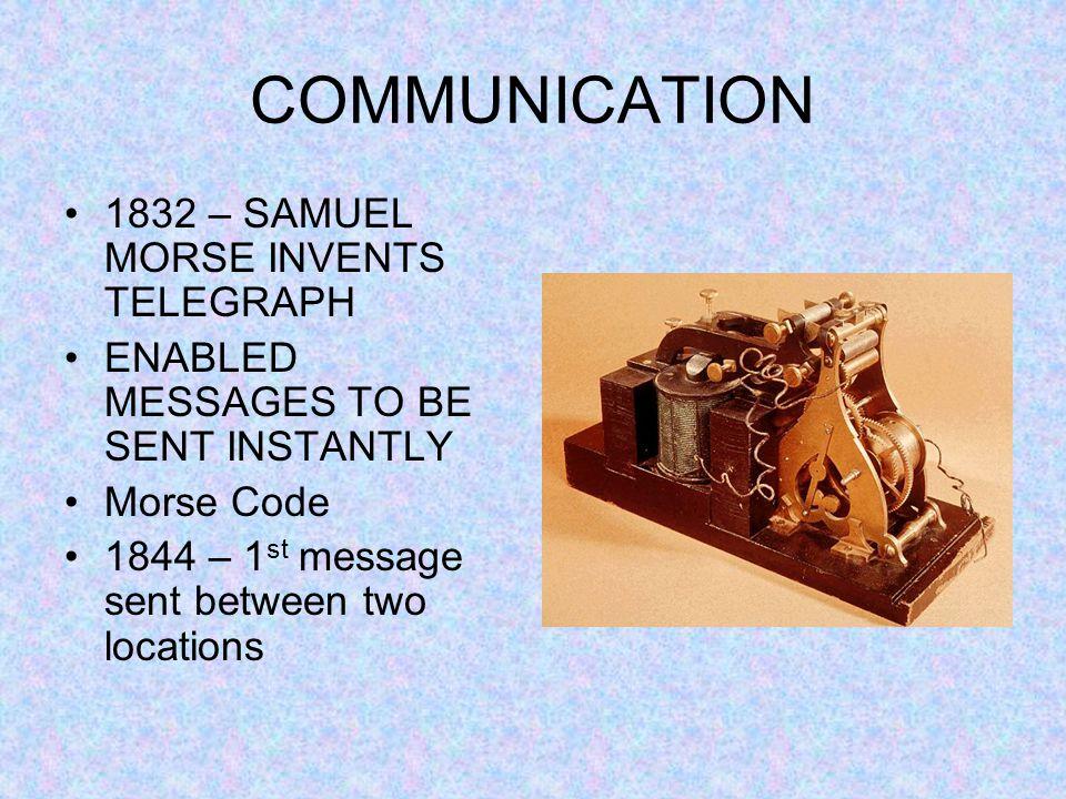COMMUNICATION 1832 – SAMUEL MORSE INVENTS TELEGRAPH