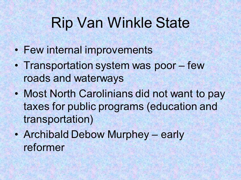 Rip Van Winkle State Few internal improvements