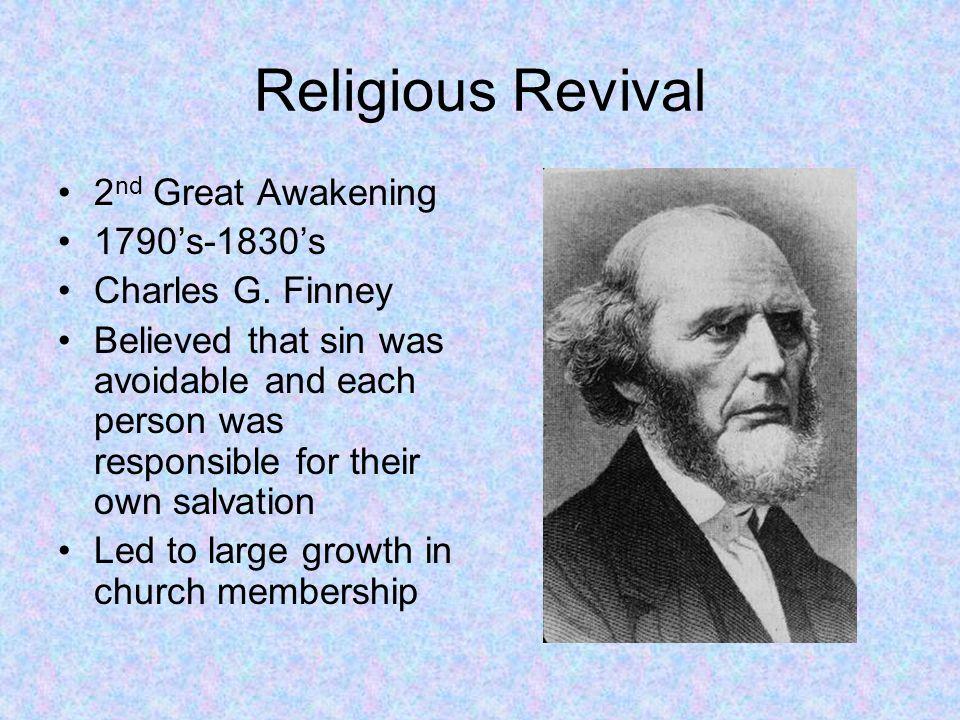 Religious Revival 2nd Great Awakening 1790's-1830's Charles G. Finney