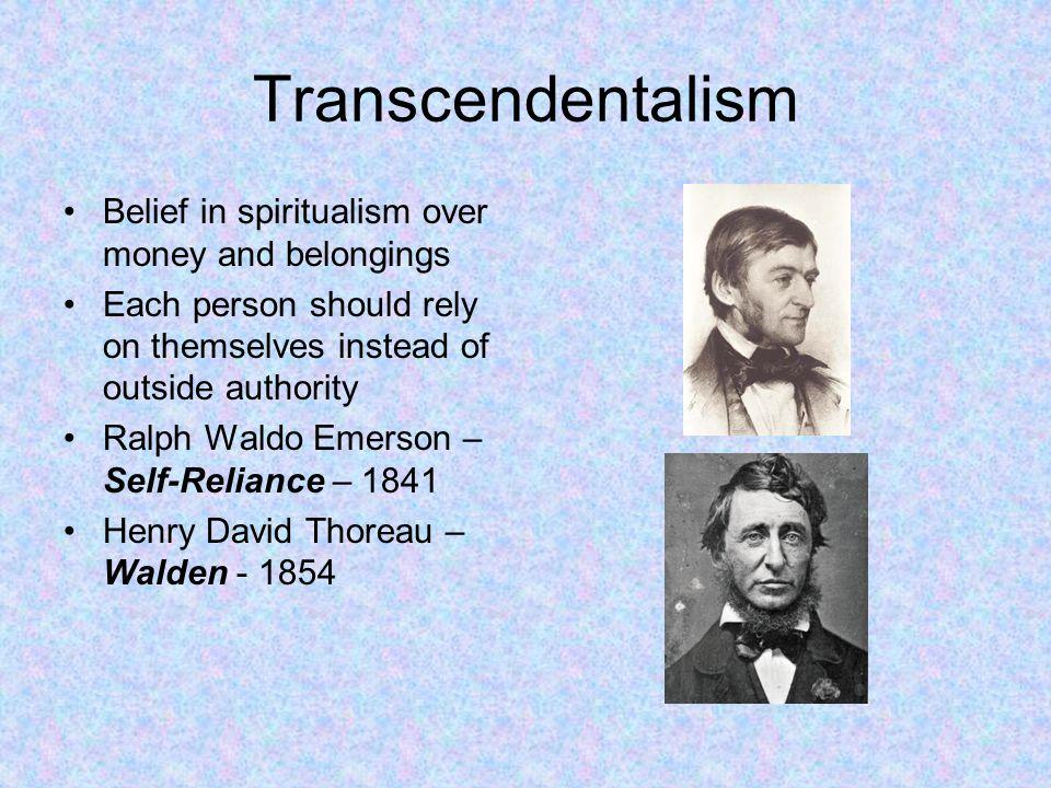 Transcendentalism Belief in spiritualism over money and belongings