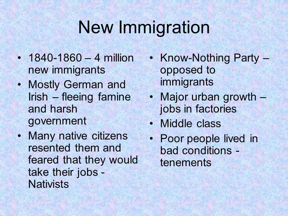 New Immigration 1840-1860 – 4 million new immigrants