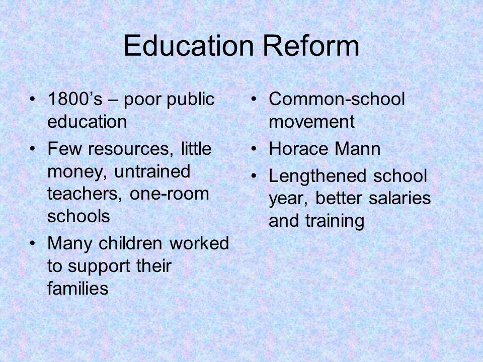 Education Reform 1800's – poor public education