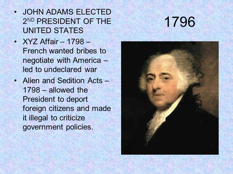 1796 JOHN ADAMS ELECTED 2ND PRESIDENT OF THE UNITED STATES