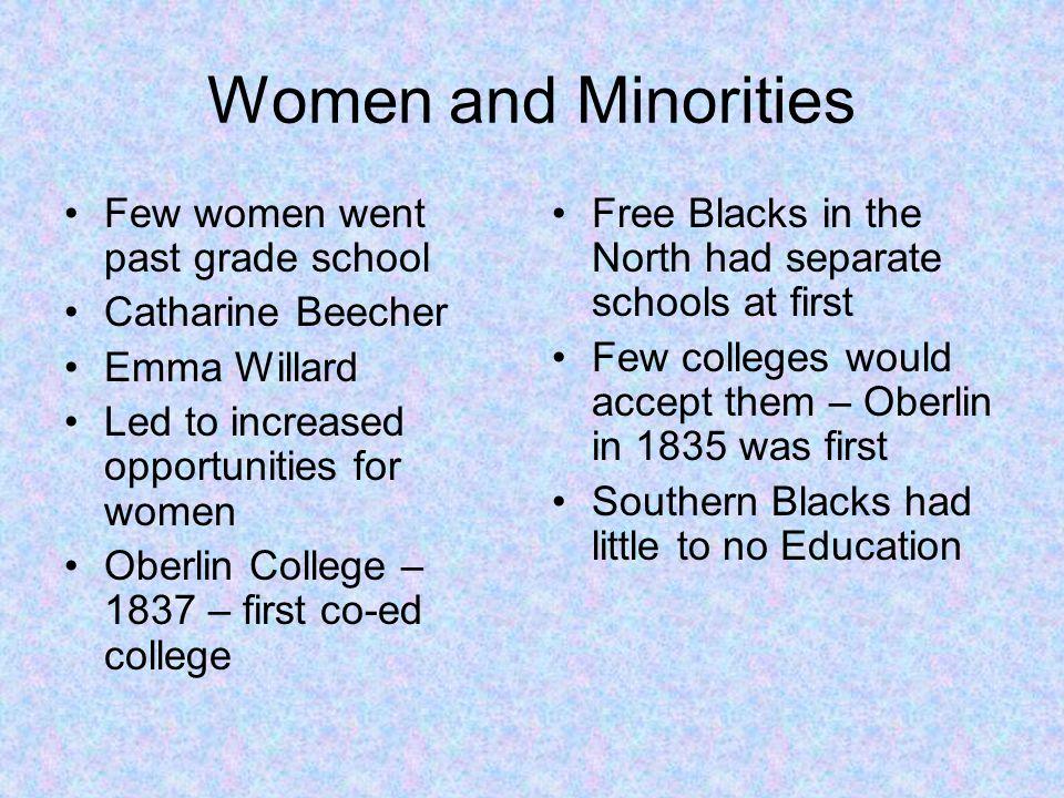 Women and Minorities Few women went past grade school