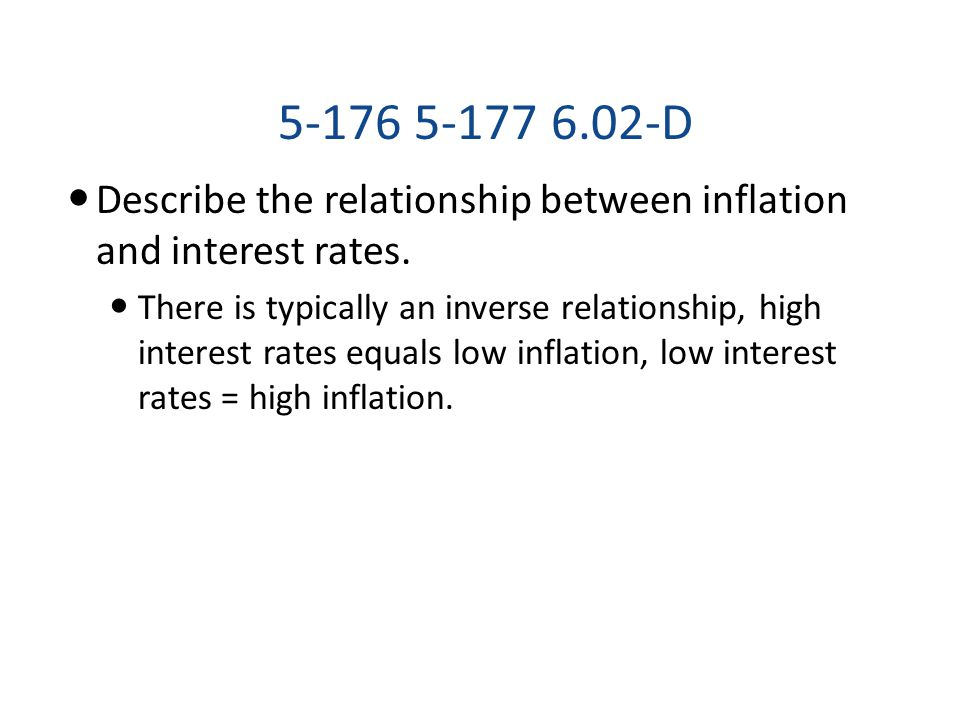 5-176 5-177 6.02-D Describe the relationship between inflation and interest rates.