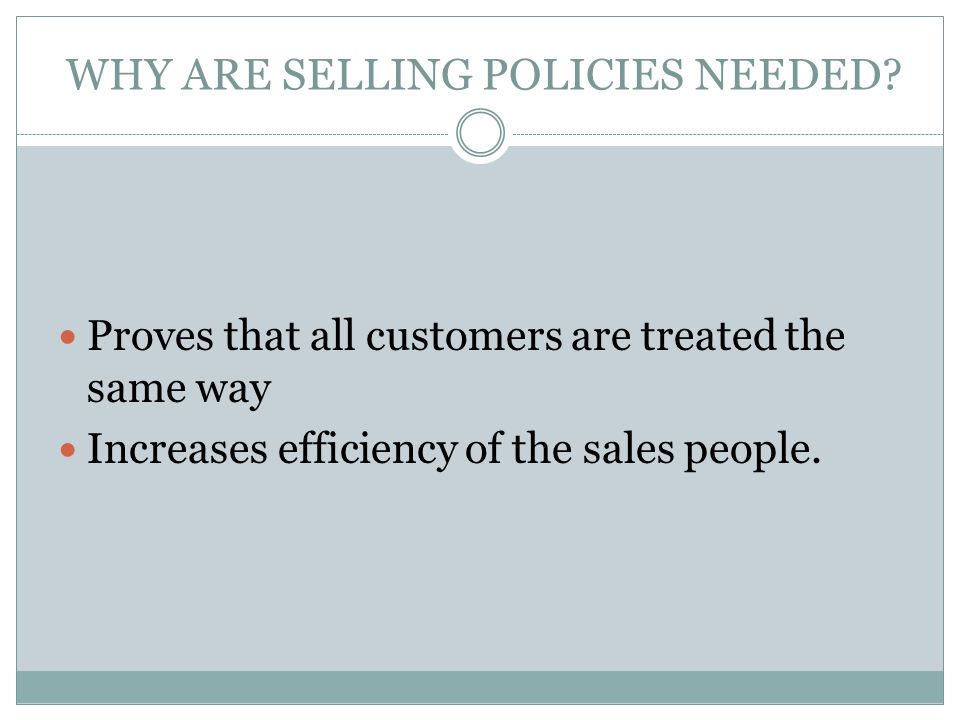 WHY ARE SELLING POLICIES NEEDED