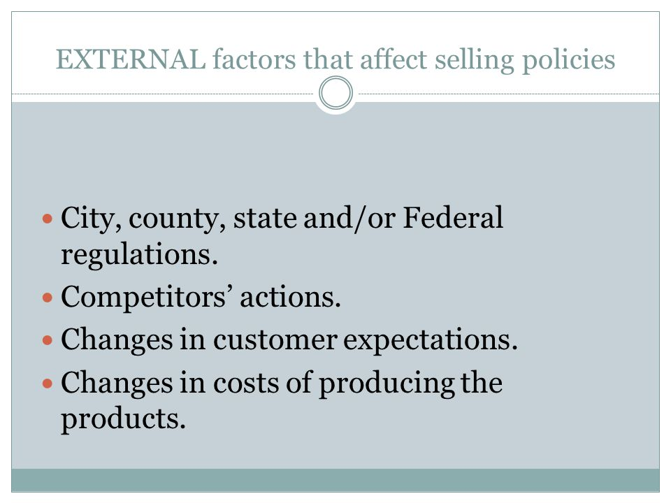 EXTERNAL factors that affect selling policies