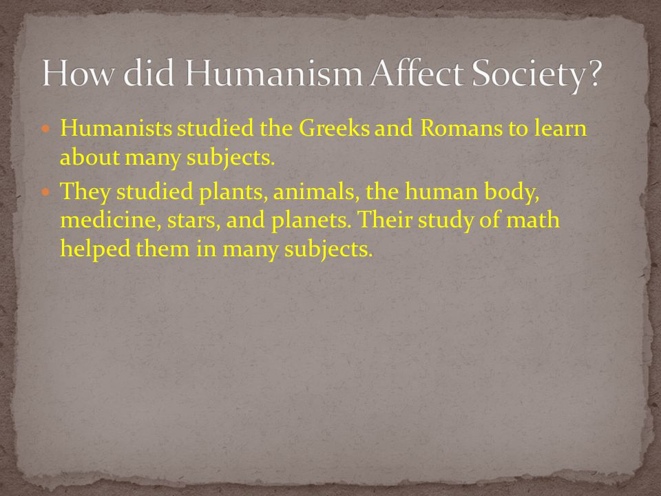 How did Humanism Affect Society