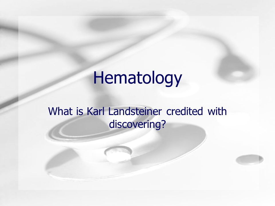 What is Karl Landsteiner credited with discovering