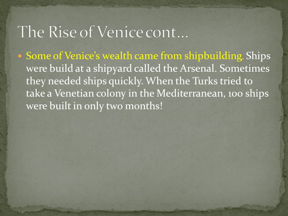 The Rise of Venice cont…