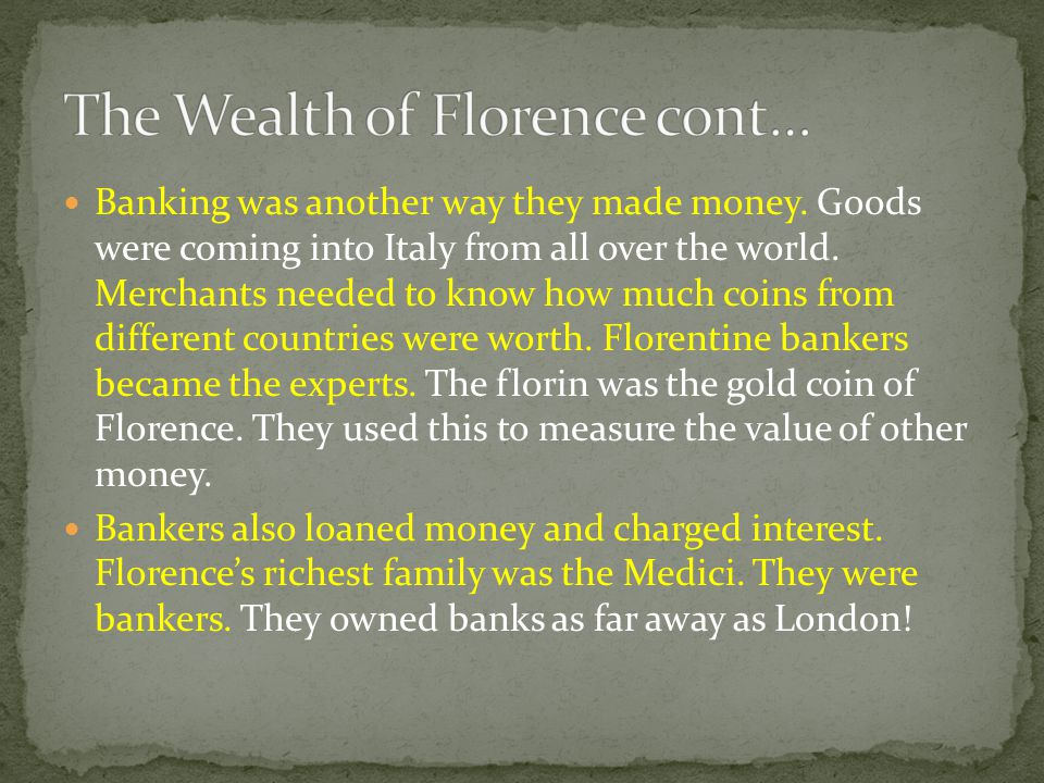 The Wealth of Florence cont…