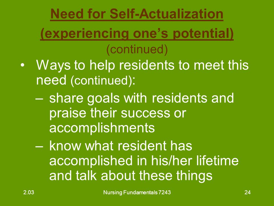 Need for Self-Actualization (experiencing one's potential) (continued)