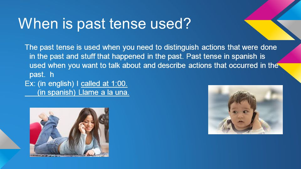 When is past tense used