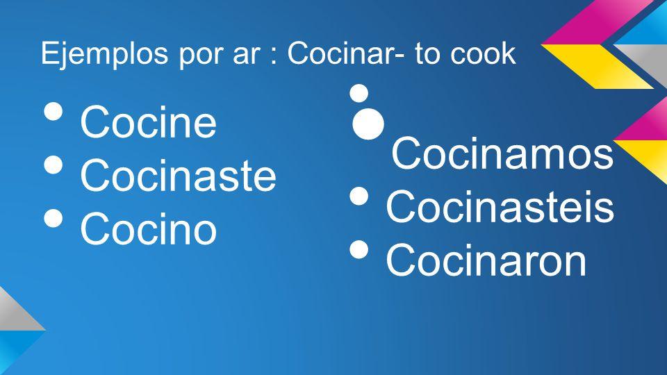 Ejemplos por ar : Cocinar- to cook