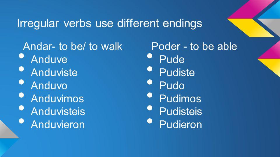 Irregular verbs use different endings