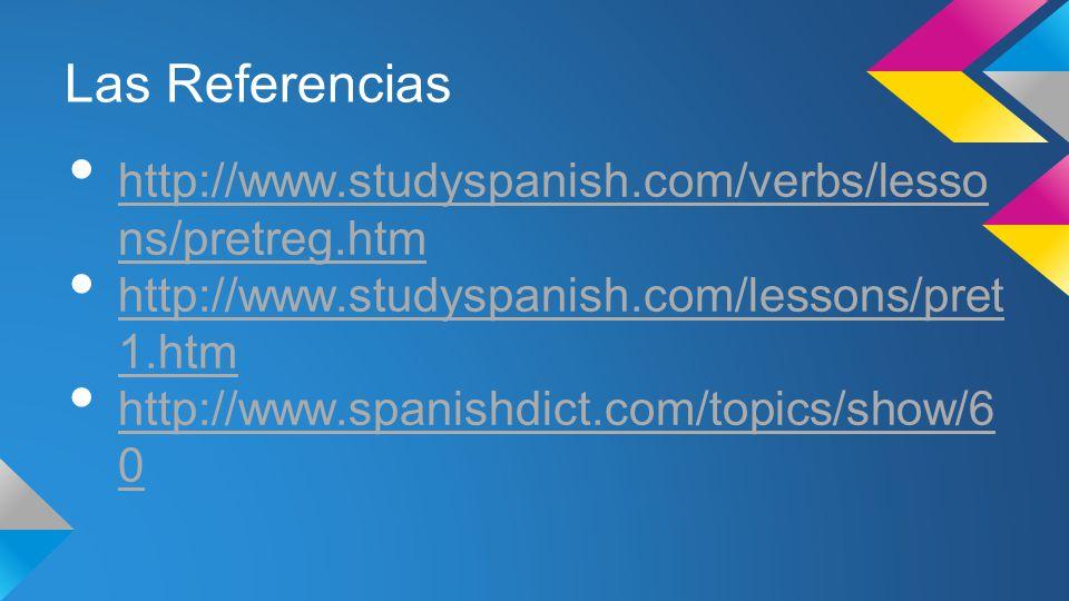 Las Referencias http://www.studyspanish.com/verbs/lessons/pretreg.htm