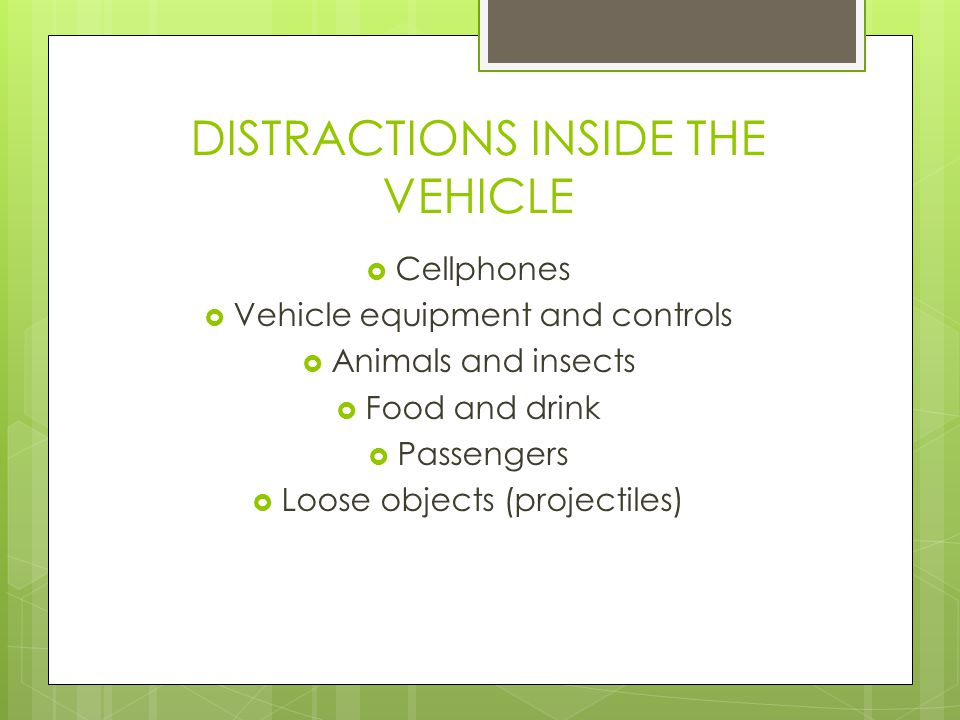 DISTRACTIONS INSIDE THE VEHICLE