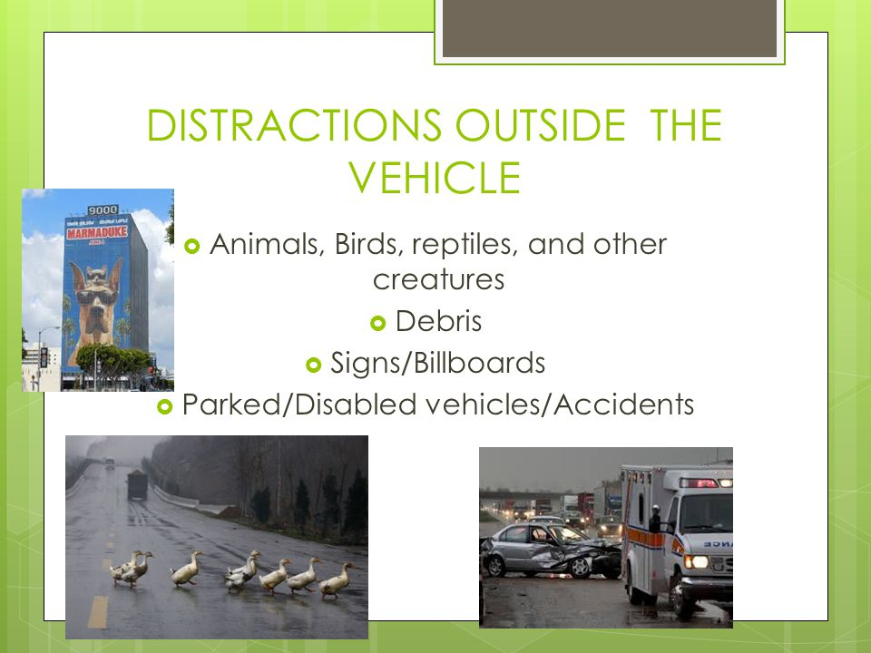 DISTRACTIONS OUTSIDE THE VEHICLE