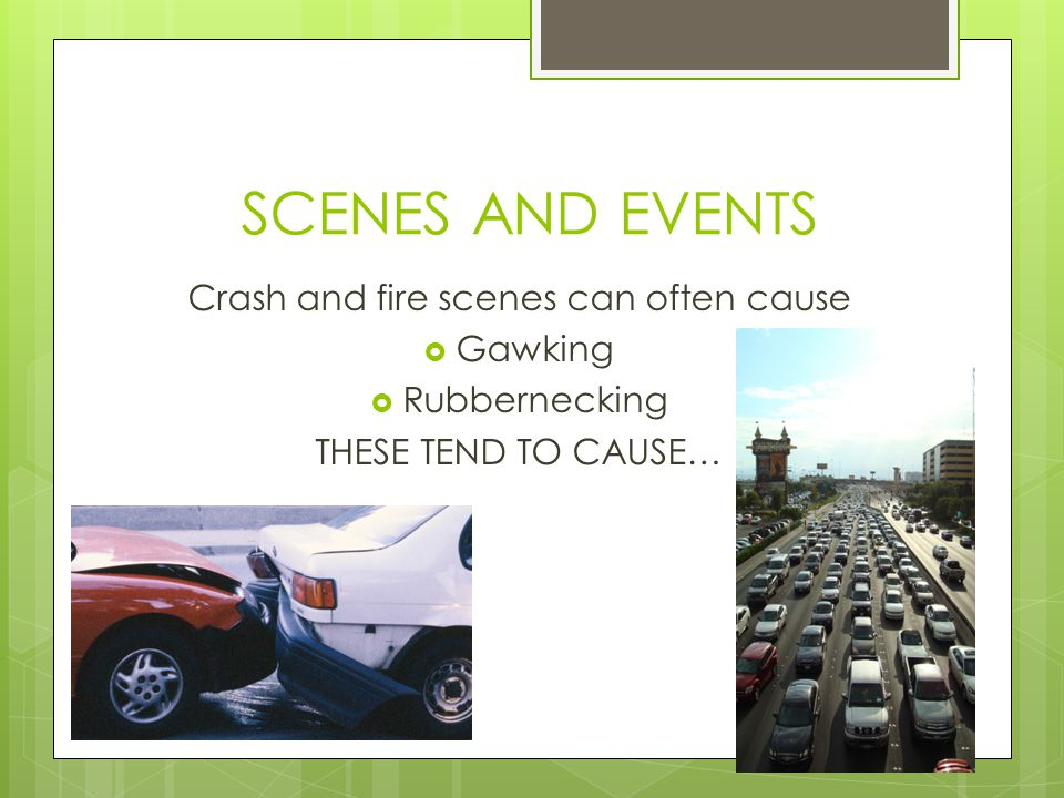 Crash and fire scenes can often cause