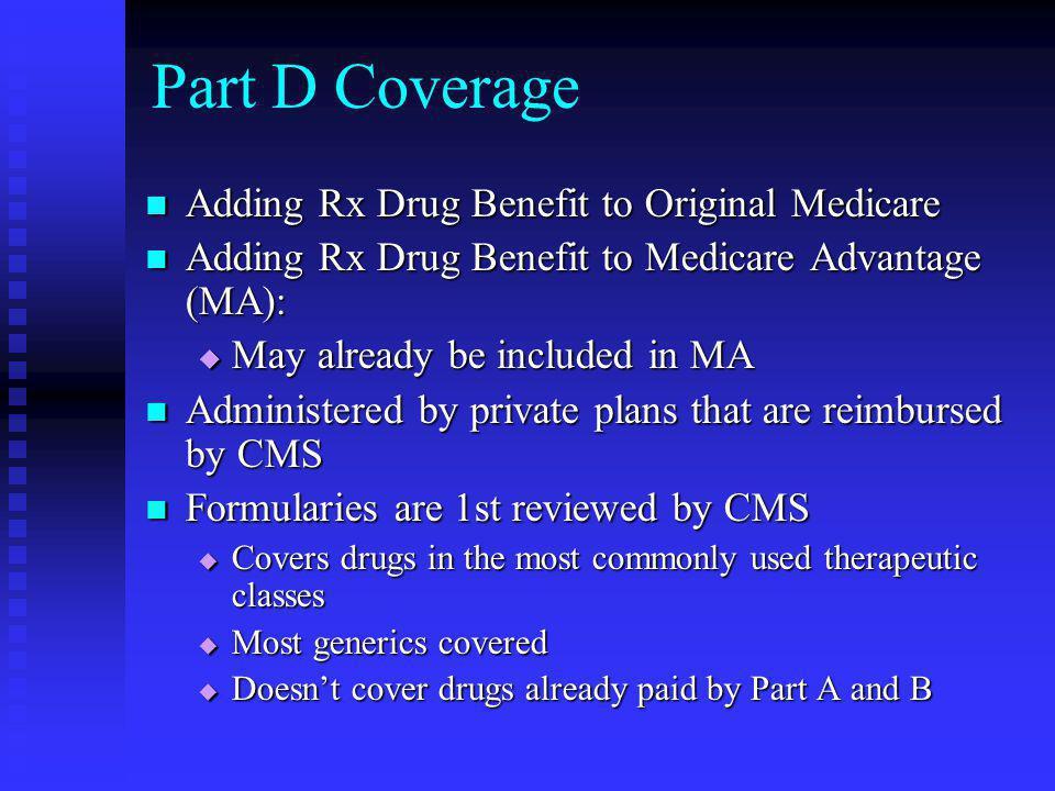 Part D Coverage Adding Rx Drug Benefit to Original Medicare