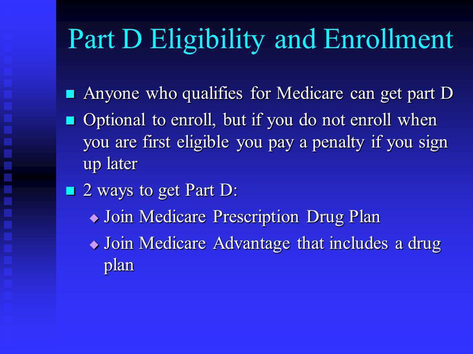Part D Eligibility and Enrollment