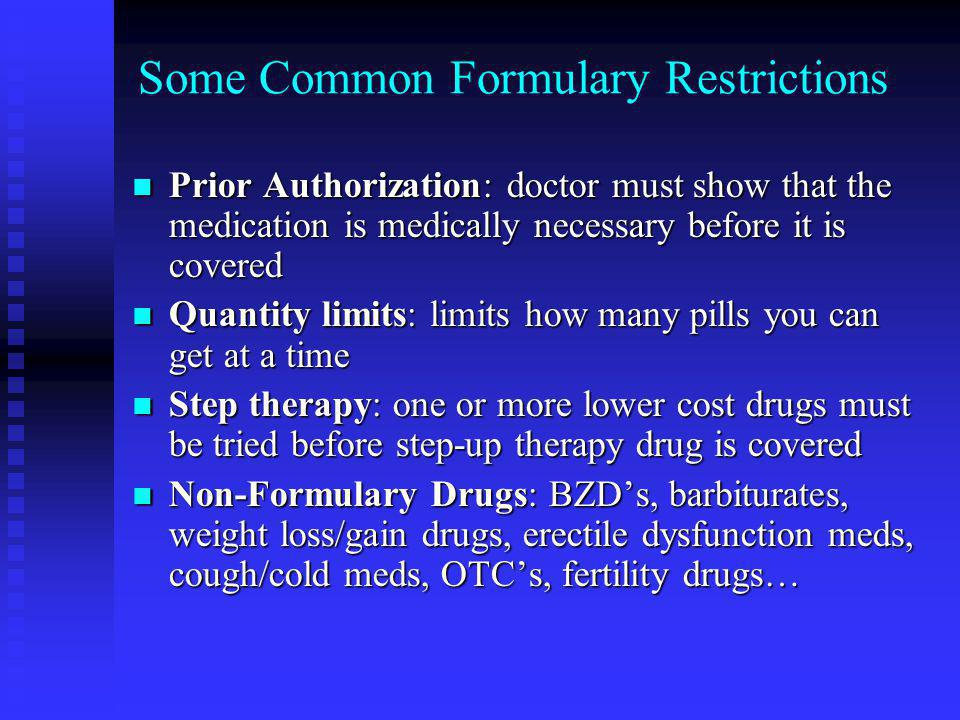 Some Common Formulary Restrictions