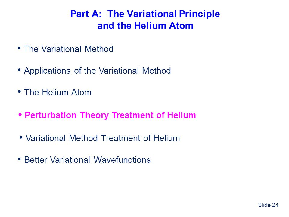 Part A: The Variational Principle and the Helium Atom