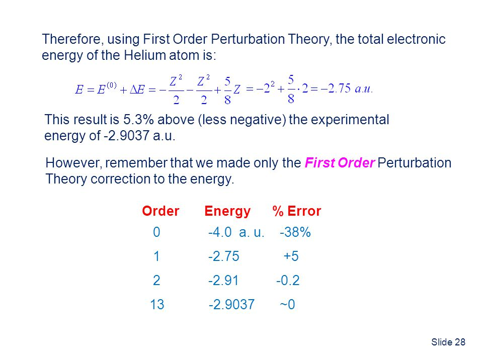 Therefore, using First Order Perturbation Theory, the total electronic