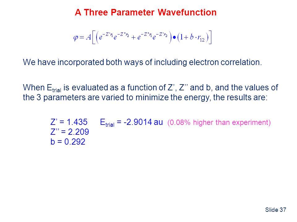 A Three Parameter Wavefunction