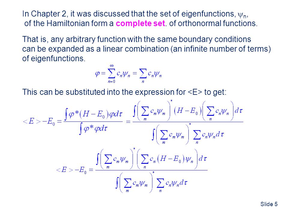 In Chapter 2, it was discussed that the set of eigenfunctions, n,