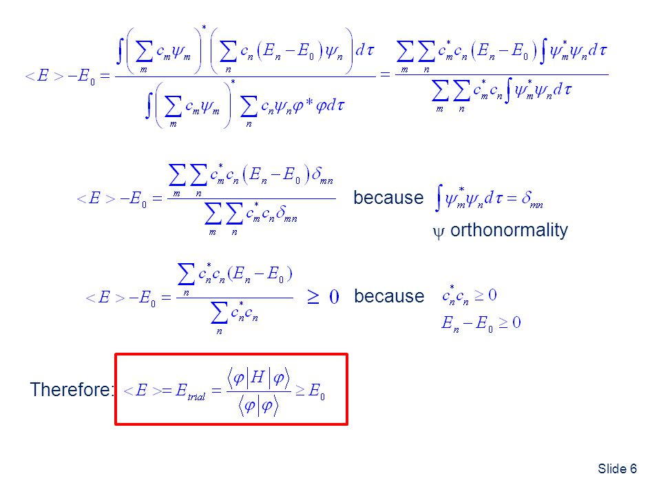because  orthonormality because Therefore: