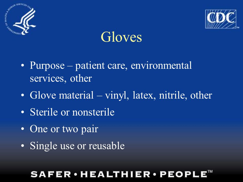 Gloves Purpose – patient care, environmental services, other