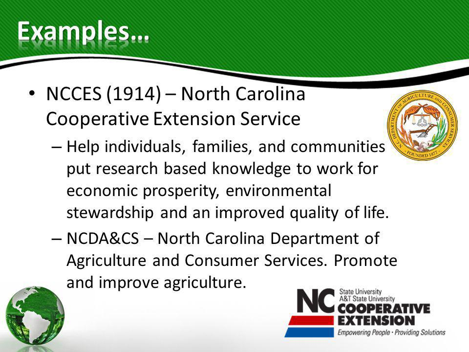 Examples… NCCES (1914) – North Carolina Cooperative Extension Service