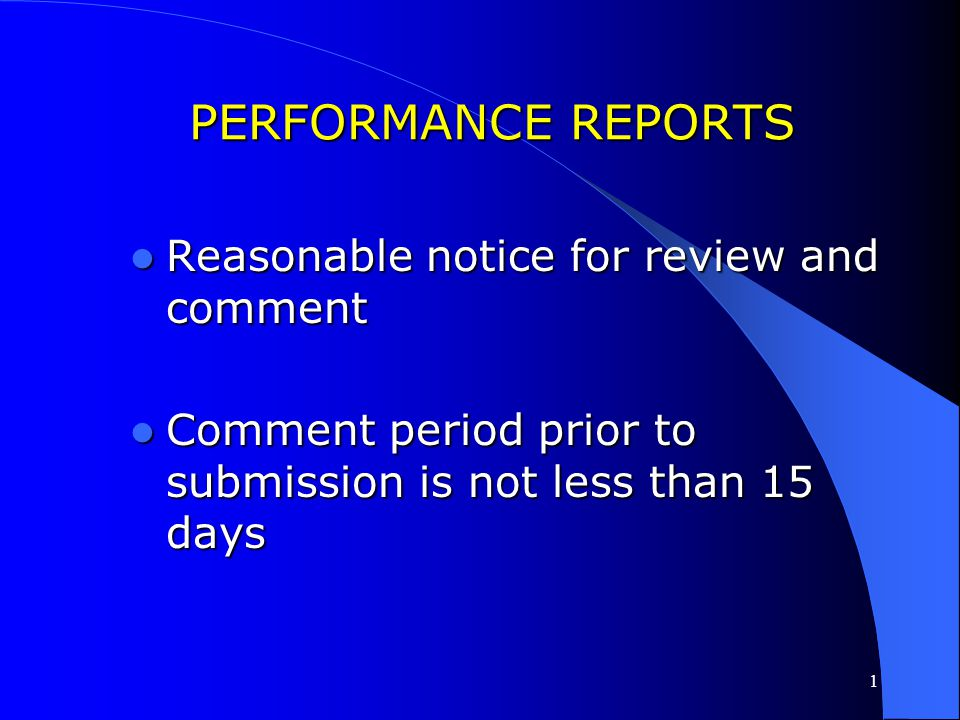 PERFORMANCE REPORTS Reasonable notice for review and comment