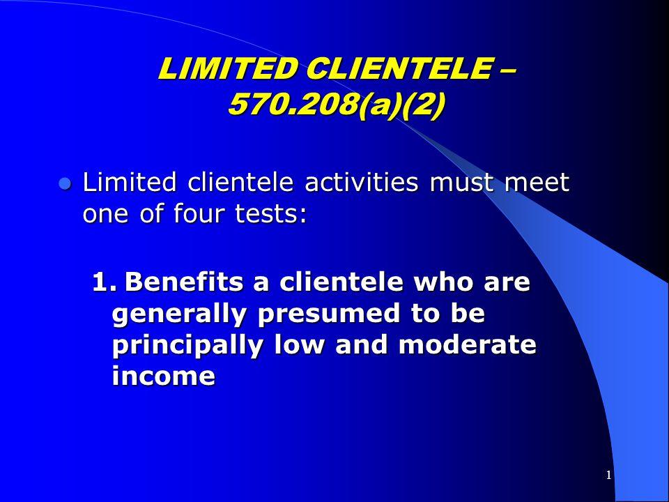LIMITED CLIENTELE – 570.208(a)(2)