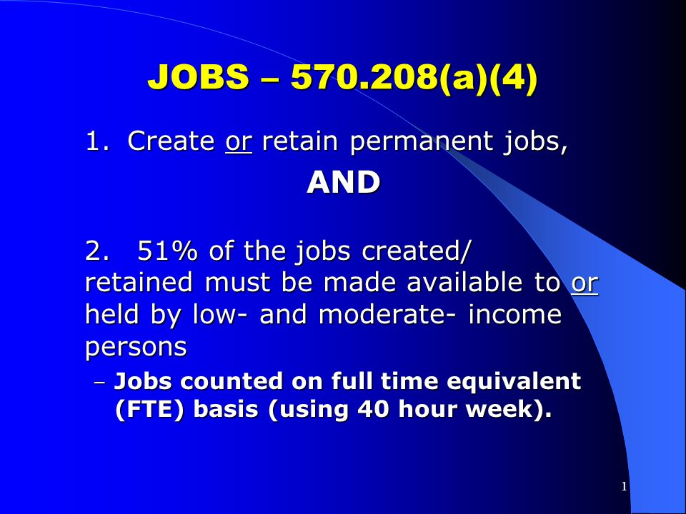 JOBS – 570.208(a)(4) AND 1. Create or retain permanent jobs,