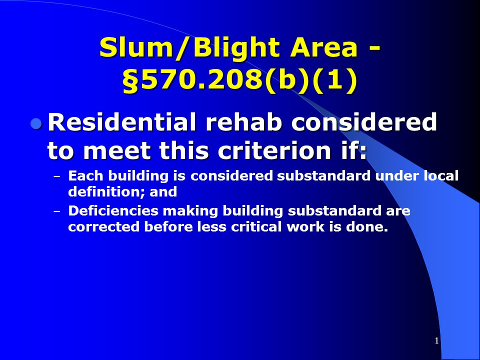 Slum/Blight Area - §570.208(b)(1)