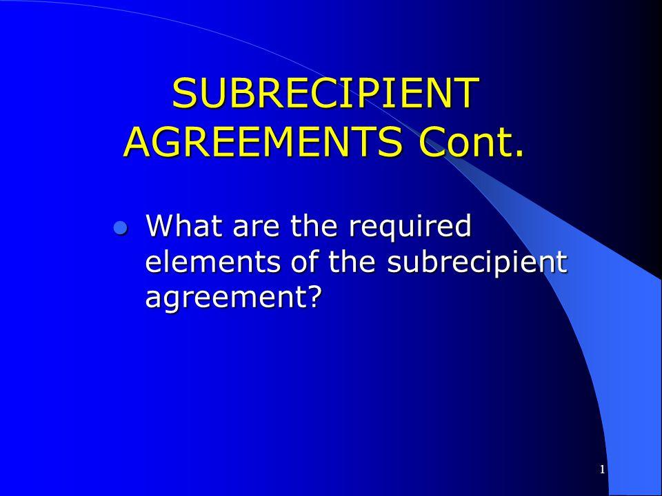 SUBRECIPIENT AGREEMENTS Cont.
