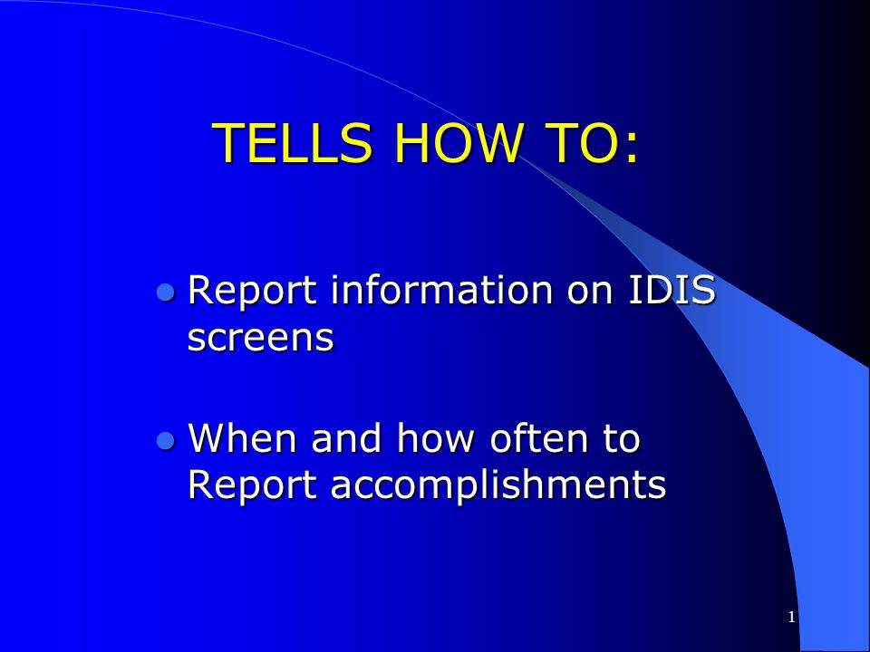 TELLS HOW TO: Report information on IDIS screens