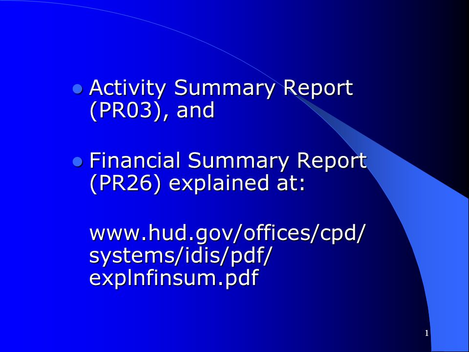 Activity Summary Report (PR03), and