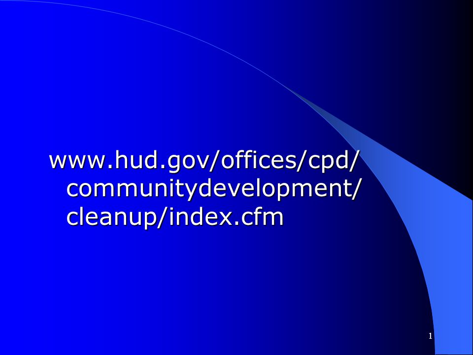 www.hud.gov/offices/cpd/ communitydevelopment/ cleanup/index.cfm