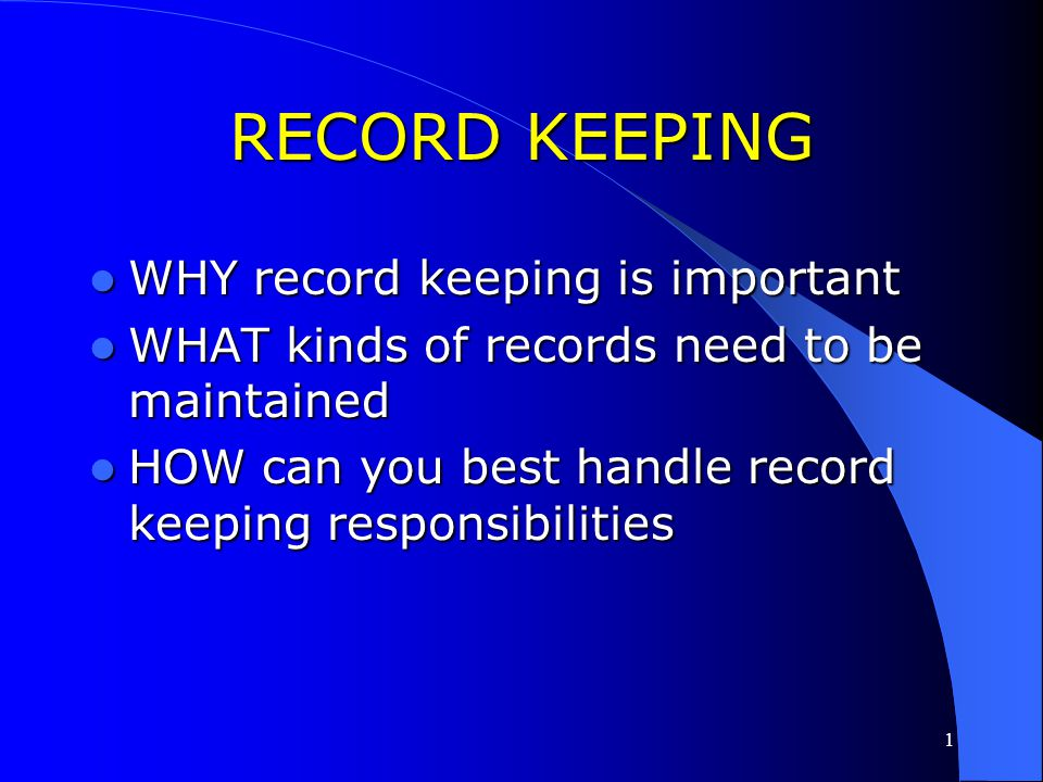 RECORD KEEPING WHY record keeping is important