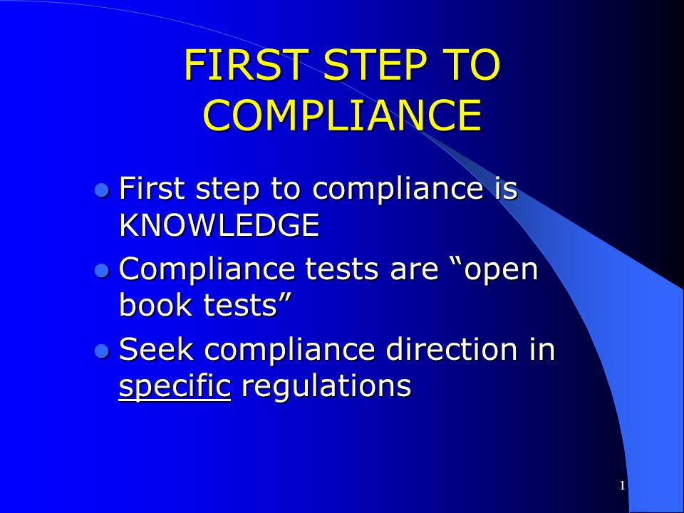 FIRST STEP TO COMPLIANCE