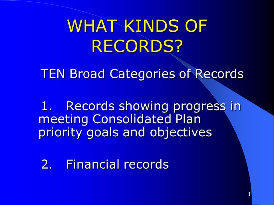 WHAT KINDS OF RECORDS TEN Broad Categories of Records