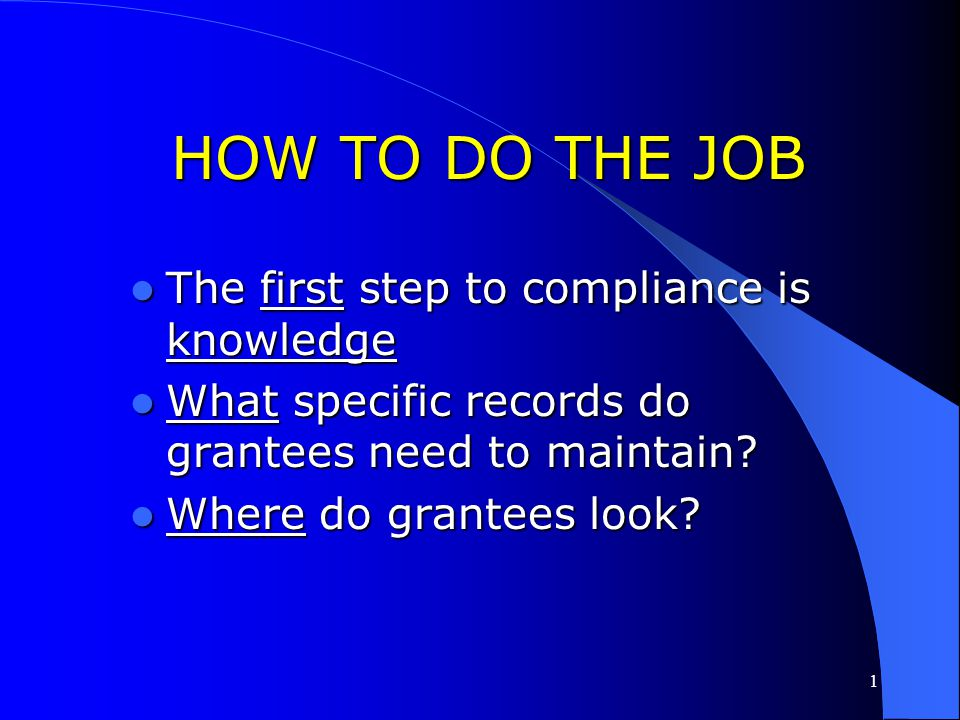 HOW TO DO THE JOB The first step to compliance is knowledge