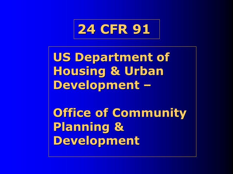 24 CFR 91 US Department of Housing & Urban Development –